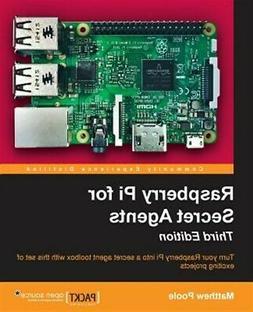 Raspberry Pi for Secret Agents, Third Edition, Poole, Matthe